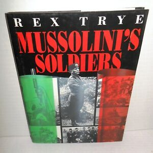 BOOK-Mussolini-039-s-Soldiers-by-Rex-Trye-op-1995-1st-Ed-24-Pages-Color-Photos