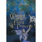 The Wizard and the Fairy Princess by H F Galloway (Hardback, 2014)