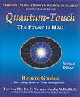 Quantum Touch: The Power to Heal by Richard Gordon (Paperback, 2002)