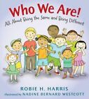 Who We Are All About Being The Same and Being Different 9780763669034 Harris