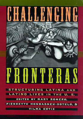 1 of 1 - Challenging Fronteras: Structuring Latina and Latino Lives in the U.S.-ExLibrary