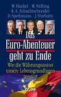 Das Euro-Abenteuer geht zu Ende von Dieter Spethmann, Wilhelm Nölling, Karl Albrecht Schachtschneider, Wilhelm Hankel und Joachim Starbatty (2011, Gebundene Ausgabe)