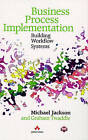 Business Process Implementation: Building Workflow Systems by Graham Twaddle, Michael Jackson (Paperback, 1997)