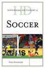 Historical Dictionary of Soccer by Tom Dunmore (Paperback, 2015)