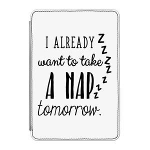 Input-Already-Want-To-Take-A-Nap-Tomorrow-Custodia-Cover-per-Kindle-6-034-E-reader