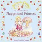 Princess Poppy: Playground Princess by Janey Louise Jones (Paperback, 2011)