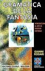 Gramatica De La Fantasia: Introduccion Al Arte De Inventar Historias by Gianni Rodari (Paperback, 1999)