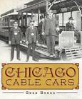Chicago Cable Cars by Greg Borzo (Paperback / softback, 2012)
