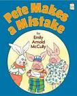 Pete Makes a Mistake by Emily Arnold McCully (Hardback, 2015)