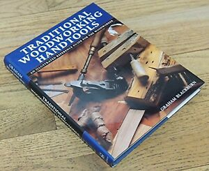 Details About Traditional Woodworking Hand Tools By Graham Blackburn Hardcover Hand Tool Book