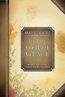 (Good)-In the Grip of Grace: Your Father Always Caught You. He Still Does (Premi