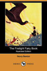 The Firelight Fairy Book (Illustrated Edition) (Dodo Press) by Henry Beston (Paperback / softback, 2007)