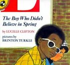 Clifton & Turkle : Boy Who Didn'T Believe in Spring: Boy Who Didn't Believe in Spring by Lucille Clifton (Paperback, 1999)