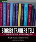 Stories Trainers Tell: 55 Ready-to-Use Stories to Make Training Stick by Lori L. Silverman, Mary B. Wacker (Paperback, 2005)