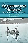 From Anthropometry to Genomics : Reflections of a Pacific Fieldworker by...