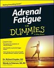 Adrenal Fatigue For Dummies by Richard Snyder, Wendy Jo Peterson (Paperback, 2014)