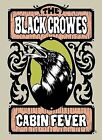Cabin Fever by The Black Crowes (DVD, Nov-2009, Silver Arrow Records)
