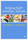 Helping Staff Develop in Schools by Peter Earley, Sara Bubb (Paperback, 2010)