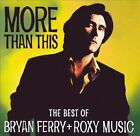 More Than This: The Best of Bryan Ferry and Roxy Music by Roxy Music/Bryan Ferry (CD, Oct-1995, Emi/Virgin)