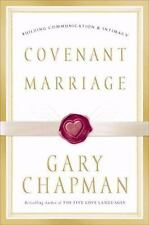 Covenant Marriage Building Communication and Intimacy Dr Gary Chapman FREE SHIP