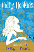 """Cinnamon Girl: This Way to Paradise Cathy Hopkins """"AS NEW"""" Book"""