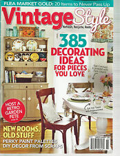 VINTAGE STYLE,   SUMMER, 2014  ( 385 DECORATING IDEAS FOR PIECES YOU LOVE )