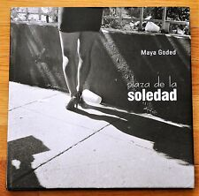 MAYA GODED - PLAZA DE LA SOLEDAD - 2006 1ST EDITION & 1ST PRINTING - FINE COPY