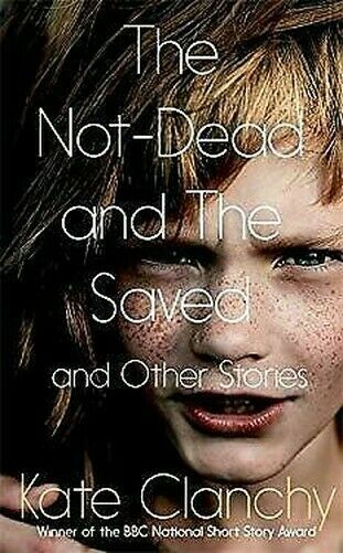The Not-Dead und The Saved And Other Stories von Kate