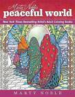 Marty Noble's Peaceful World: New York Times Bestselling Artist's Adult Coloring Books by Marty Noble (Paperback, 2016)
