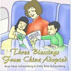 Three Blessings From China Adopted 9781425980733 by Emily Rose Schaumberg Book