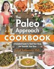 The Paleo Approach Cookbook: A Detailed Guide to Heal Your Body and Nourish Your Soul by Sarah Ballantyne (Paperback, 2014)
