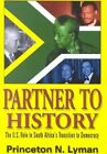 Partner to History: The U.S. Role in South Africa's Transition to Democracy by Princeton N. Lyman (Paperback, 2002)
