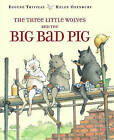 The Three Little Wolves and the Big Bad Pig by Eugenios Trivizas (Hardback, 1994)