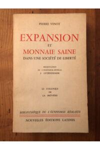 Expansion et Monnaie saine dans une société de liberté Pierre Vinot