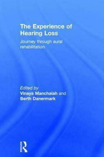 The Experience of Hearing Loss by Vinaya Manchaiah (editor), Berth Danermark ...