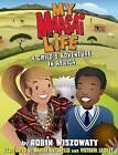 My Maasai Life: A Child's Adventure in Africa by Robin Wiszowaty (Hardback, 2012)