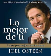 Lo mejor de ti (Become a Better You) Spanish Edition: 7 Pasos Para Mejorar Tu Vi