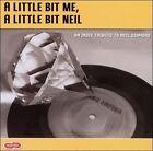 A Little Bit Me, A Little Bit Neil: An Indie Tribute to Neil Diamond by Various Artists (CD, Apr-2005, Delirium Records (USA))