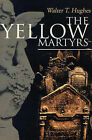 The Yellow Martyrs by Walter T Hughes (Paperback / softback, 2000)