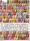 Landschafts-Impressionen von Bernadette Mayr (2013, Gebundene Ausgabe)
