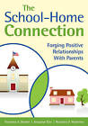 The School-Home Connection: Forging Positive Relationships with Parents by Jacquelyn Elias, Rosemary D. Mastroleo, Rosemary A. Olender (Paperback, 2010)