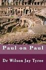 Paul on Paul by Dr Wilson Jay Tyree (Paperback / softback, 2013)
