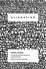 Alienation by Rahel Jaeggi (Hardback, 2014)