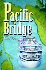 Pacific Bridge 9780595342785 by Jina Song Book