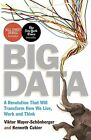 Big Data: A Revolution That Will Transform How We Live, Work and Think by Viktor Mayer-Schonberger, Kenneth Cukier (Paperback, 2013)