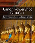 Canon PowerShot G10 / G11: From Snapshots to Great Shots by Jeff Carlson (Paperback, 2009)