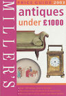 Miller's Antiques Under 1, 000 Pounds Price Guide: 2003 by Miller's (Paperback, 2003)
