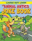The Animal Antics Joke Book by Sean Connolly (Hardback, 2011)