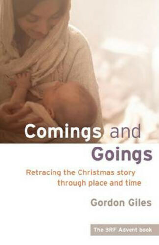 1 of 1 - Comings and Goings: Retracing the Christmas Story Through Place and Time