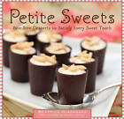 Petite Sweets: Bite-size Desserts to Satisfy Every Sweet Tooth by Beatrice Ojakangas (Hardback, 2011)
